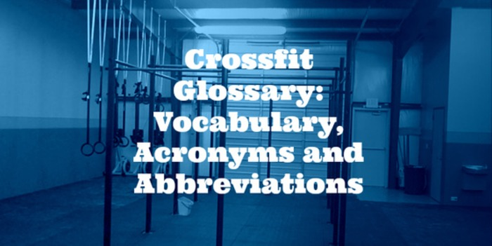 (EN) - Crossfit Glossary: Vocabulary, Acronyms & Abbreviations | daimanuel.com | Glossarissimo! | Scoop.it