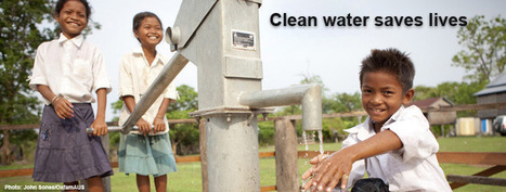Clean water saves lives | Oxfam Australia | Earth, our Sweet Home! | Scoop.it