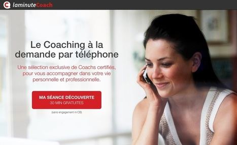 La Minute Coach - Le Coaching à la demande par téléphone, je cautionne. | Coaching de l'Intelligence et de la conscience collective | Scoop.it