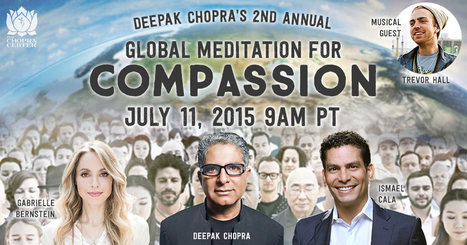 #LEADERSHIP #MEDITATION Chopra Center Global Meditation for Compassion | VISUAL PROSPERITY by Cynthia Bluenscottish Ross | Scoop.it