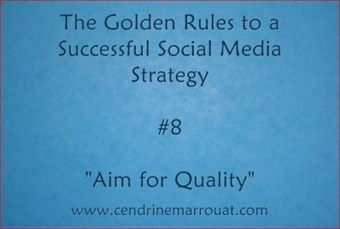 Aim for Quality (3rd extract from my upcoming new eBook) | Business in a Social Media World | Scoop.it