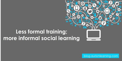 Less Formal Training; More Informal Social Learning | Learning At Work | Scoop.it
