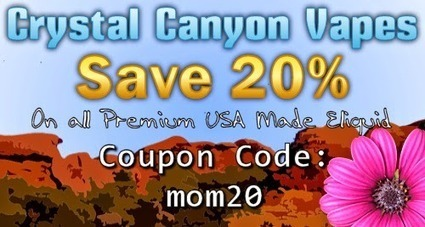 Crystal Canyon Vapes Eliquid: Happy Mothers Day! | Crystal Canyon Vapes | Scoop.it