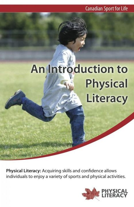 Introduction to Physical Literacy | Resources | canadiansportforlife.ca | Physical Literacy | Scoop.it