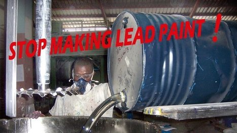 Stop making lead paint and poisoning people around the world! | Occupational and Environment Health | Scoop.it