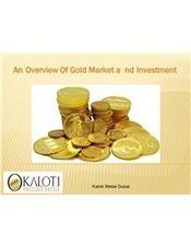 An Overview Of Gold Market and Investment - Kaloti Metal Dubai | Kaloti Precious Metal | Scoop.it