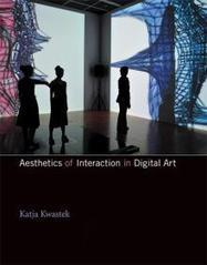 Book: Aesthetics of Interaction in Digital Art, By Katja Kwastek | The MIT Press