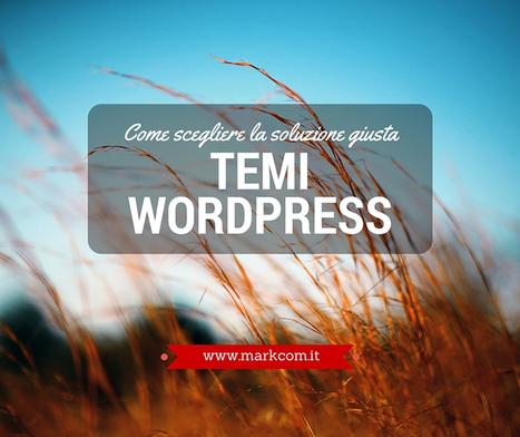 Temi WordPress: come scegliere la soluzione giusta   wordpressmania   Scoop.it