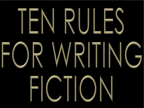 Ten rules for writing fiction -- lists from famous authors | Advice for Writers | Scoop.it