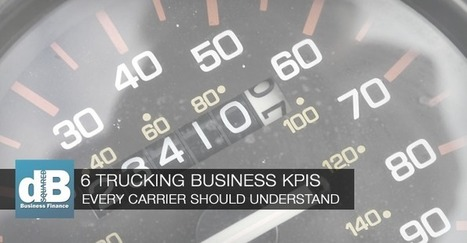 6 Trucking Business KPIs that Impact Carrier Success | Small Business Marketing Ideas | Scoop.it