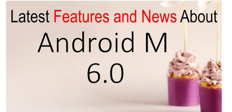 Android M: All The Latest Features and News You Need to Know - Arth I-Soft Blog | Android App Development India | Scoop.it