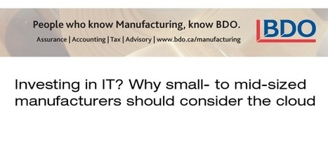 Investing in IT? Why small- to mid-sized manufacturers should consider the cloud - 20/20 Magazine | Knowledge management & Learning | Scoop.it