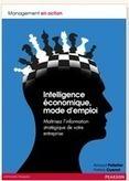 Vient de paraître - Intelligence économique, mode d'emploi Maîtrisez l'information stratégique de votre entreprise   Vient d'arriver - Vient de paraître   Scoop.it