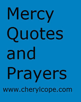 Mercy Quotes and Scriptures | Cheryl Cope | Christian Devotionals | Scoop.it