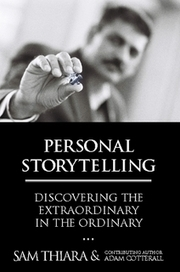 Personal Storytelling: Discovering the Extraordinary in the Ordinary by Sam Thiara (Paperback) - Lulu | personal storytelling | Scoop.it