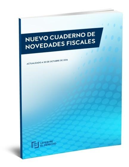 Nuevo cuaderno de novedades fiscales | Impuestos | Scoop.it