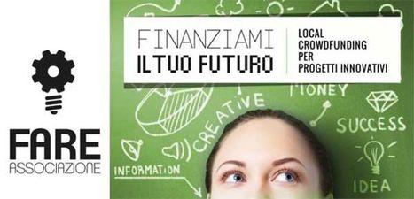 Nasce Finanziami il tuo futuro, la nuova piattaforma di local ... - LargoBELLAVISTA   Crowdfunding e sussidiarietà orizzontale. Integrazione, confronto e limiti.   Scoop.it