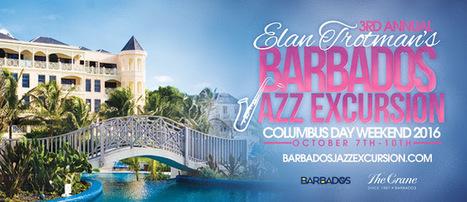 Barbados Jazz Excursion Weekend | Caribbean Island Travel | Scoop.it