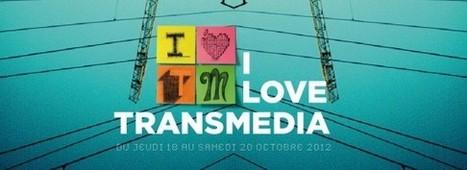 I LOVE TRANSMEDIA – du 18 au 20 octobre 2012 | Petits Écrans | Nouvelles écritures et transmedia | Scoop.it