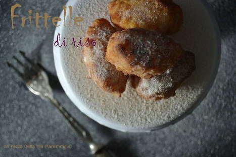Frittelle di Riso - Un pezzo della mia Maremma   Un pezzo della mia maremma   Scoop.it