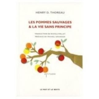 Pommes sauvages & la vie sans principe, Henry David Thoreau | Poezibao | Scoop.it