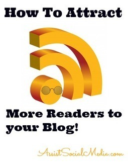 How to Attract more Readers to your Blog via Social Media | SEO, SMM | Scoop.it