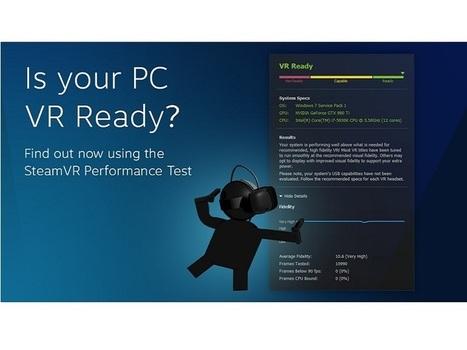 Steam VR Performance Test, votre PC est-il prêt pour la réalité virtuelle ? - CNET France | Vrlab.fr | Scoop.it