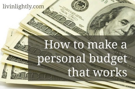How to make a personal budget that works | Livin' Lightly | Financial Freedom | Scoop.it