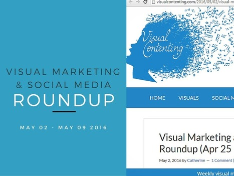 Visual Marketing and Social Media Roundup (May 02 - May 09 2016) - Visual Contenting | Visual Marketing & Social Media | Scoop.it
