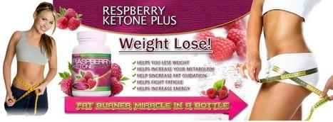 Raspberry Ketone Plus Weight Loss Guide | Raspberry Ketone Plus | Health | Scoop.it