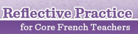 FSL: A Guide to Reflective Practice for Core French Teachers | Teaching French as a second language | Scoop.it