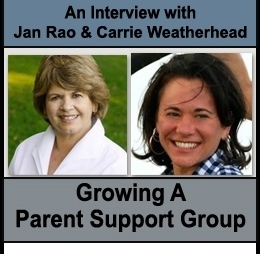 Short Interview with Jan Rao and Carrie Weatherhead on Growing A Parent Support Group | Woodbury Reports Inc.(TM) Week-In-Review | Scoop.it