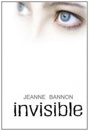 Review: Invisible by Jeanne Bannon – Kindle Fever | Young Adult Fiction | Scoop.it