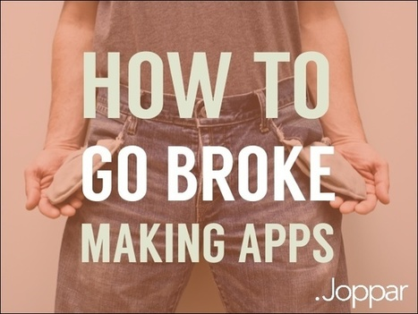 How To Go Broke Making Apps | About mobile development | Scoop.it