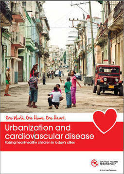Urbanization and Cardiovascular Disease - Raising heart-healthy children in today's cities | World Heart Federation | IB Geography | Scoop.it