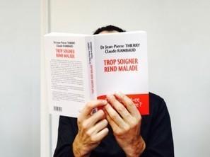[Livre] Quand trop soigner rend malade… une invitation à réfléchir à la pertinence de ses soins | Toxique, soyons vigilant ! | Scoop.it