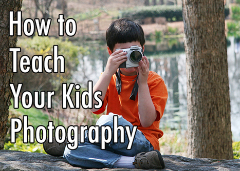 How to Teach Your Kids Photography - DIY Photography   Foto-oppia.   Scoop.it