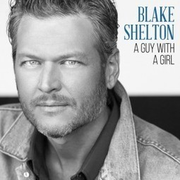 Hear Blake Shelton's New Single, 'A Guy With a Girl' | Country Music Today | Scoop.it