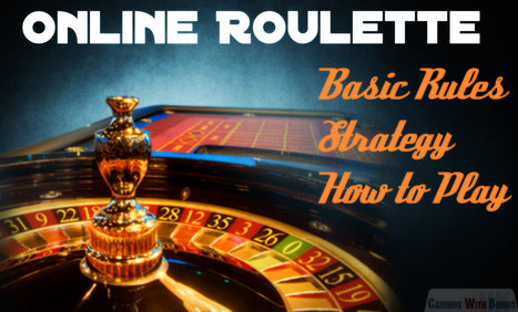 Basic Rule and Strategy to Play Online Roulette | Online Casino Games With Bonus | Scoop.it