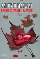 Froid comme la mort, d'Antonio Manzini | Actu du noir | Des polars à Bagnolet | Scoop.it