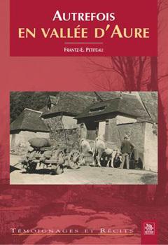 4eme édition d'Autrefois en vallée d'Aure | Vallée d'Aure - Pyrénées | Scoop.it