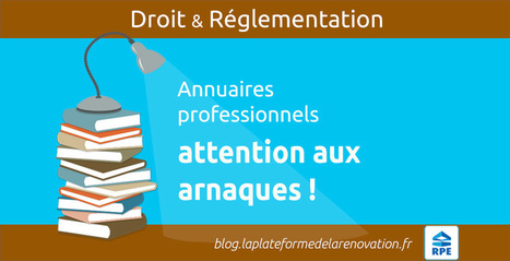 Annuaires professionnels : attention aux arnaques ! | Transformation digitale du BTP | Scoop.it