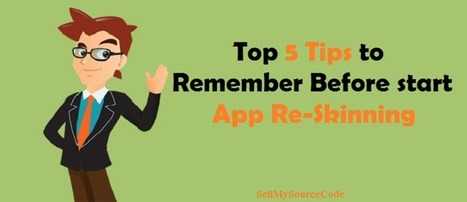 Top 5 Tips to Remember Before Starting app re-skinning | Mobile App Source Code | Scoop.it
