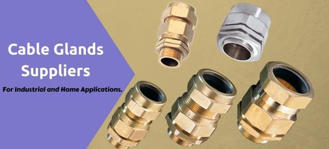 Essentials information about cable gland suppliers | Business | Scoop.it