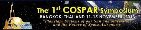 1st COSPAR symposium on planetary systems and the future of space astronomy: November 11th - 15th in Bangkok, Thailand | Gan Vajiravudh | Scoop.it