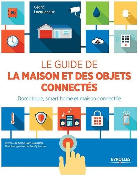 Maison et domotique : tout savoir sur la maison connectée | Innovation et technologie | Scoop.it