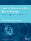 IEEE Xplore - Computational Auditory Scene Analysis:Principles, Algorithms, and Applications | Social Network Analysis | Scoop.it