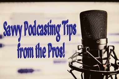 Savvy Podcasting Tips for Small Business Owners | Podcasts | Scoop.it