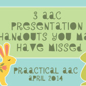 3 AAC Presentation Handouts You May Have Missed | AAC | Scoop.it