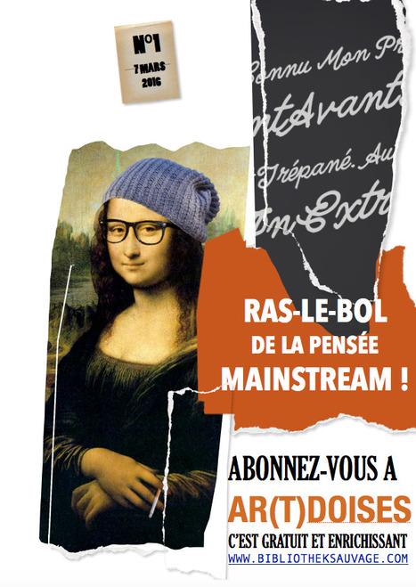 Ras-le-bol de la pensée mainstream !? | La BibliotheK Sauvage | Scoop.it